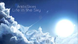 ArkticSkies - Life in the Sky