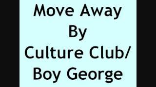 Move Away By Culture Club/Boy George With Lyrics