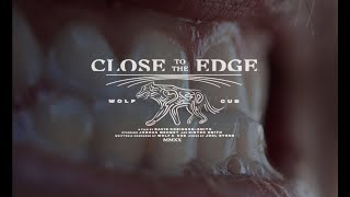 WOLF & CUB // CLOSE TO THE EDGE (OFFICIAL CLIP)
