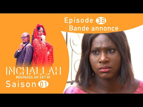 INCHALLAH, Mounass Ak Sey Bi - Saison 1 - Episode 38 : la bande annonce