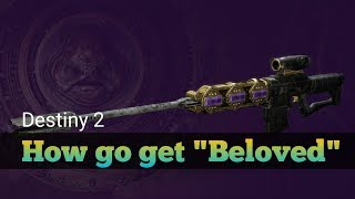 "Destiny 2   How To Get ""Beloved"" Sniper Rifle! EASY"