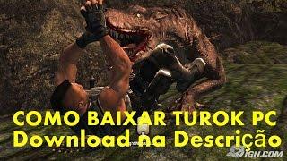 COMO  BAIXAR TUROK PC  Download na Descrição :