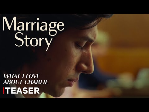 Marriage Story (Teaser 'What I Love About Charlie')