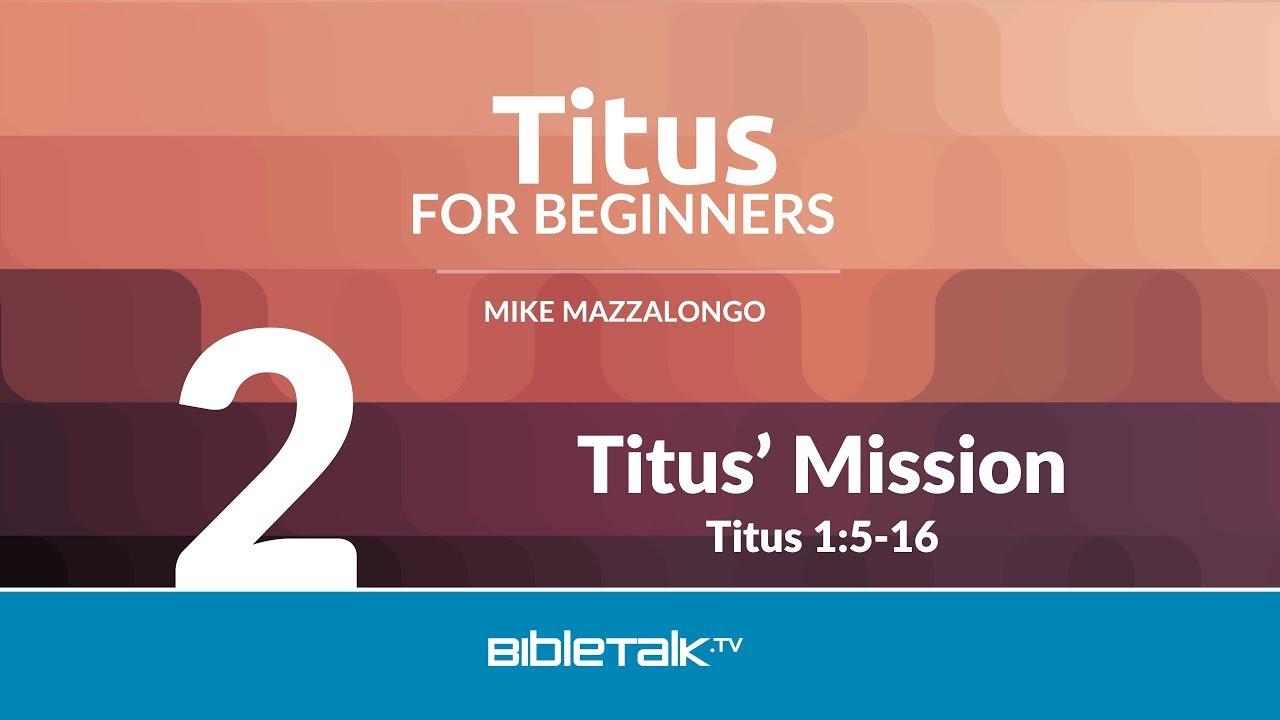 2. Titus' Mission
