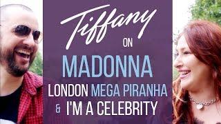 TIFFANY on Madonna, London, Mega Piranha & I