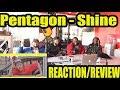 [MV] PENTAGON(펜타곤) _ Shine(빛나리) REACTION/REVIEW