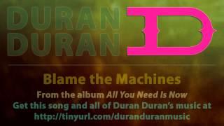 Duran Duran - Blame the Machines