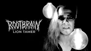ROOTBRAIN – Lion Tamer