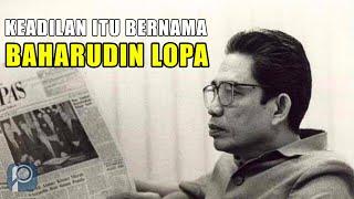Baharudin Lopa | Seorang Jaksa Yang Kelewat Jujur Pada Zamannya