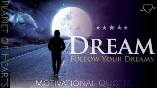 DREAM | 10 Motivational Quotes That Can Change Your Life!