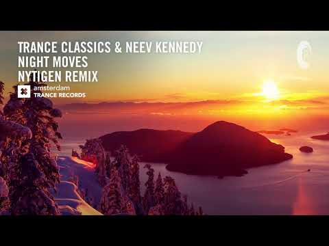 Trance Classics & Neev Kennedy - Night Moves (NyTiGen Remix) Extended