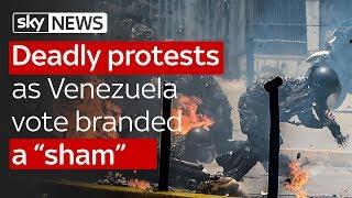 "Deadly protests as Venezuela vote branded a ""sham"""