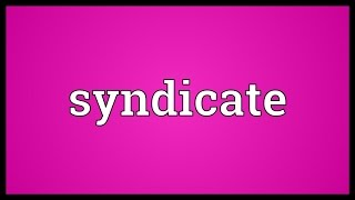 Syndicate Meaning