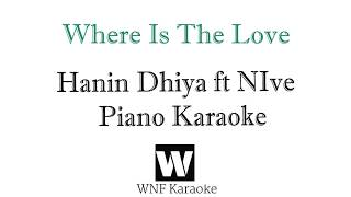 Hanin Dhiya Feat NIve Where Is The Love Piano Karaoke | Where Is The Love Lirik | WNF Piano Karaoke