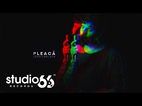 Sergiu Bolota – Pleaca Video