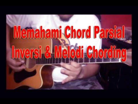 Belajar Gitar - Kunci Parsial Inversi & Melodi Versi Chord (Chording)