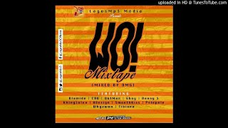 WO! MIXTAPE   DMG FT. OLAMIDE, CDQ, DOTMAN & OTHERS.