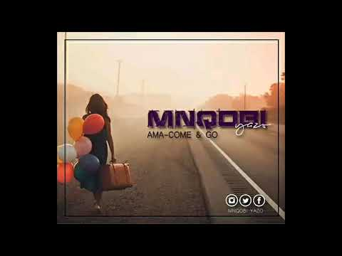 Mnqobi Yazo -- Ama-Come And Go