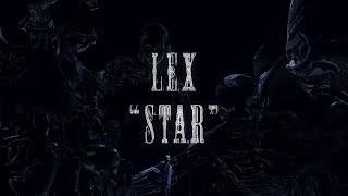 "LEX ""STAR"" (Music Video)"