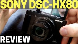 Sony DSC-HX80 Review and Video Zoom Test - Compact Vlog Camera