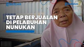 Jadi Tulang Punggung Keluarga, Nenek Mia Tetap Berjualan di Pelabuhan Nunukan Meski Sepi Pembeli