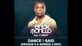 Eric Morillo feat. P. Diddy - Dance I Said (Dragon S & Norbee V Edit)