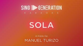 Manuel Turizo - Sola - Sing Generation Karaoke