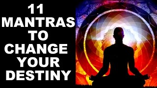 11 MOST POWERFUL MANTRAS TO CHANGE YOUR DESTINY : VERY POWERFUL !