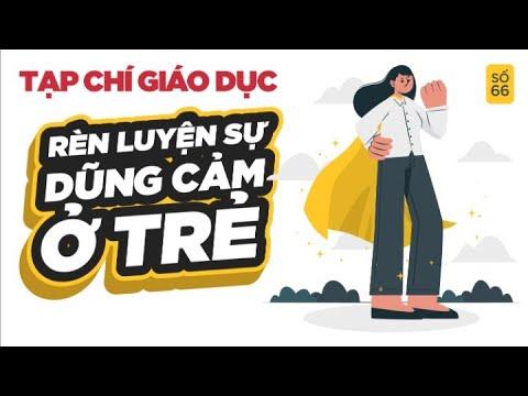 Tạp Chí Giáo Dục số 66: Rèn luyện sự dũng cảm ở trẻ