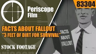 """FACTS ABOUT FALLOUT  """"3 FEET OF DIRT FOR SURVIVAL""""  NUCLEAR WAR FILM  83304"""