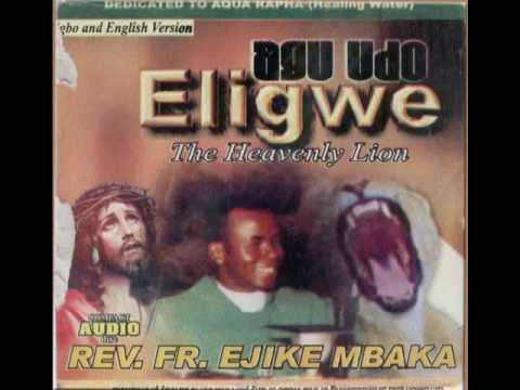 Rev. Fr. Ejike Mbaka C.: Agu Udo Eligwe - The Heavenly Lion #6-6