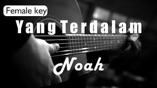 Yang Terdalam - Noah  Female Key ( Acoustic Karaoke )