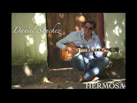 HERMOSA - DANIEL SANCHEZ