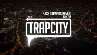 LNY TNZ - Bass (Luminox Remix)