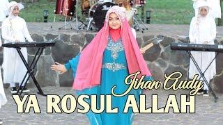 Jihan Audy - Ya Rosul Allah [OFFICIAL]