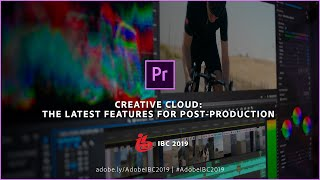 Creative Cloud: The Latest Features for Post-Production (IBC 2019) | Adobe Creative Cloud