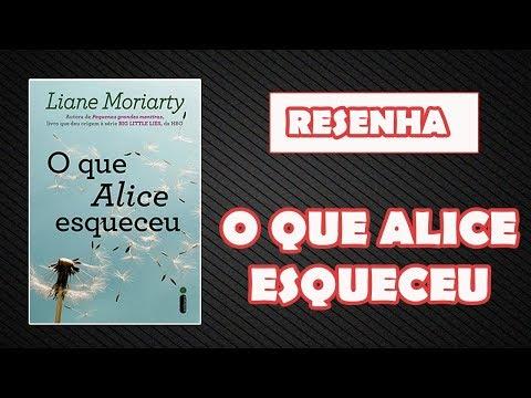 [RESENHA] - O QUE ALICE ESQUECEU (LIANE MORIARTY)