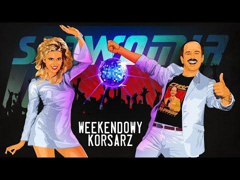 SŁawomir Weekendowy Korsarz Official Video Clip NowoŚĆ 2019