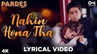 Nahin Hona Tha Lyrical - Pardes | Shah Rukh Khan, Mahima