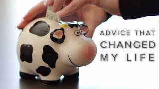 7 Pieces Of Financial Advice That Changed My Life Forever