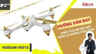 Hướng Dẫn Bay Flycam Hubsan H501S Động Cơ Không Chổi Than