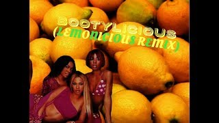 Destiny's Child - Bootylicious (LEMONICIOUS REMIX)