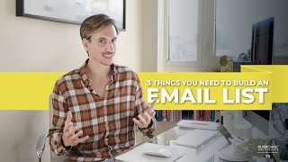 3 Things You Need To Build An Email List