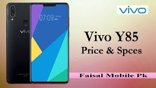 Vivo Y85 First Look — Full Phone Specifications And Price