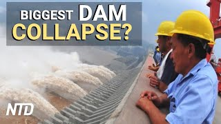 Expert: Three Gorges Dam Could Collapse | NTD