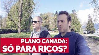 Plano Canadá É só para ricos Veja o que falamos sobre este