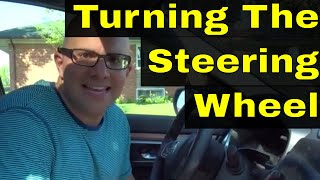 Turning The Steering Wheel For Right And Left Turns-Driving Lesson On Steering