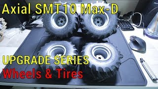 Axial SMT10 Max-D Upgrade Series - Part 4 - Wheels And Tires