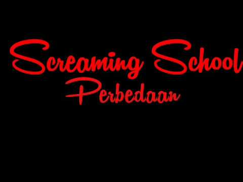 Screaming School - Perbedaan