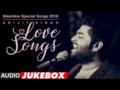 Arijit Singh Love Songs | Valentine Special Songs 2018 |